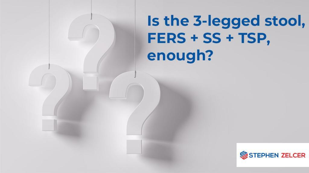 Is the 3-legged stool (FERS + SS + TSP) enough?